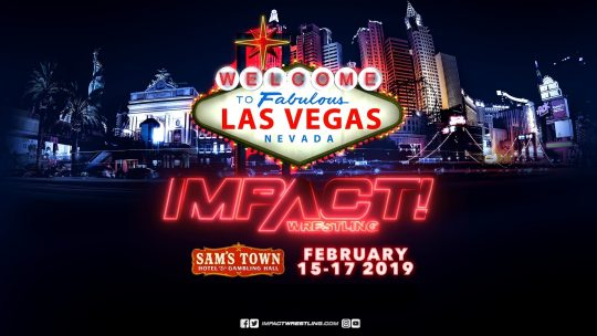 Impact Taping Results - Feb. 15-17, 2019 - Las Vegas, NV (Three Nights)